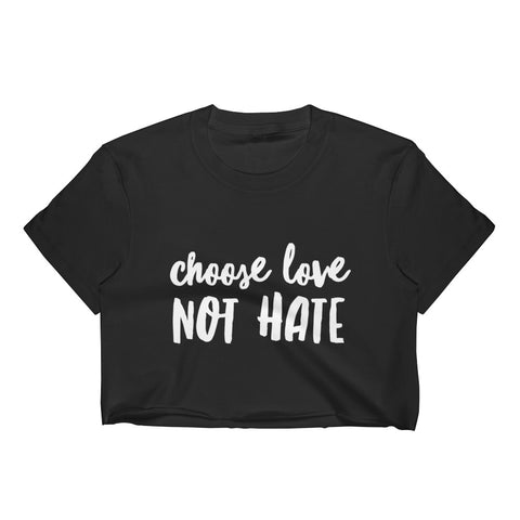 Choose Love Not Hate Crop Top - Melmon Squad