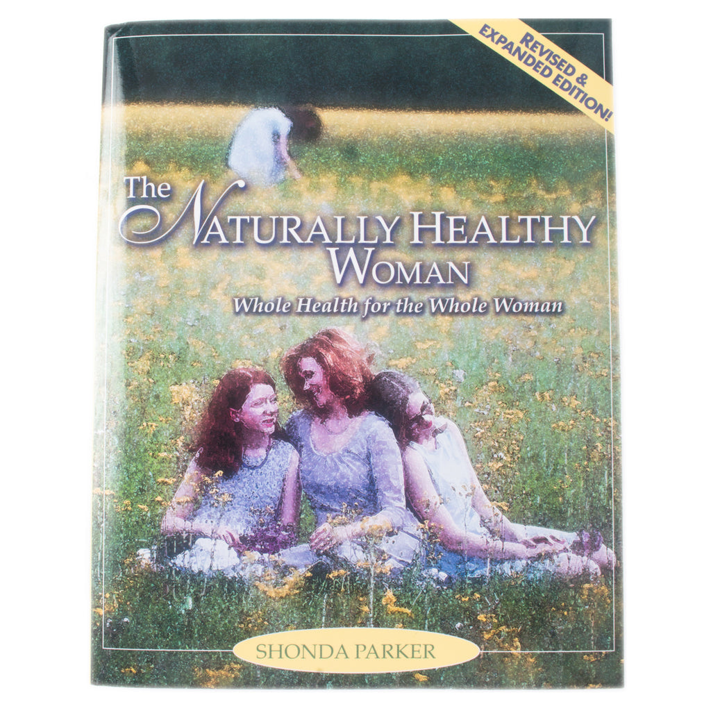 Naturally Healthy Woman by Shonda Parker - Safe for kids and all natural