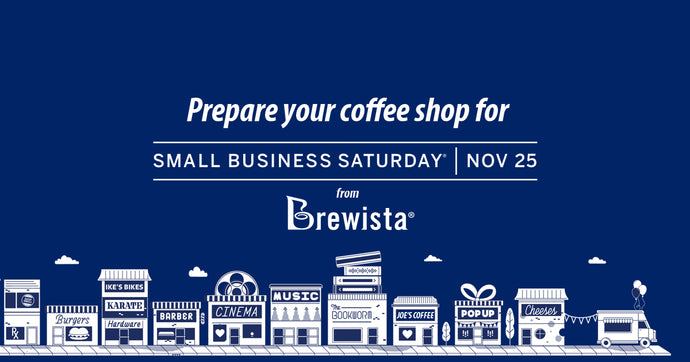 Prepare your Coffee Shop for Small Business Saturday