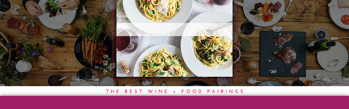 The Best Wine + Food Pairings