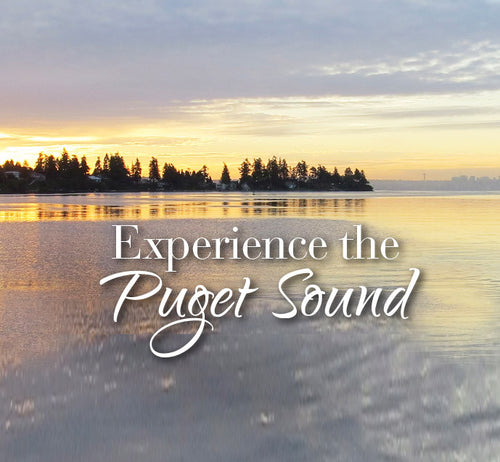 Experience the Puget Sound
