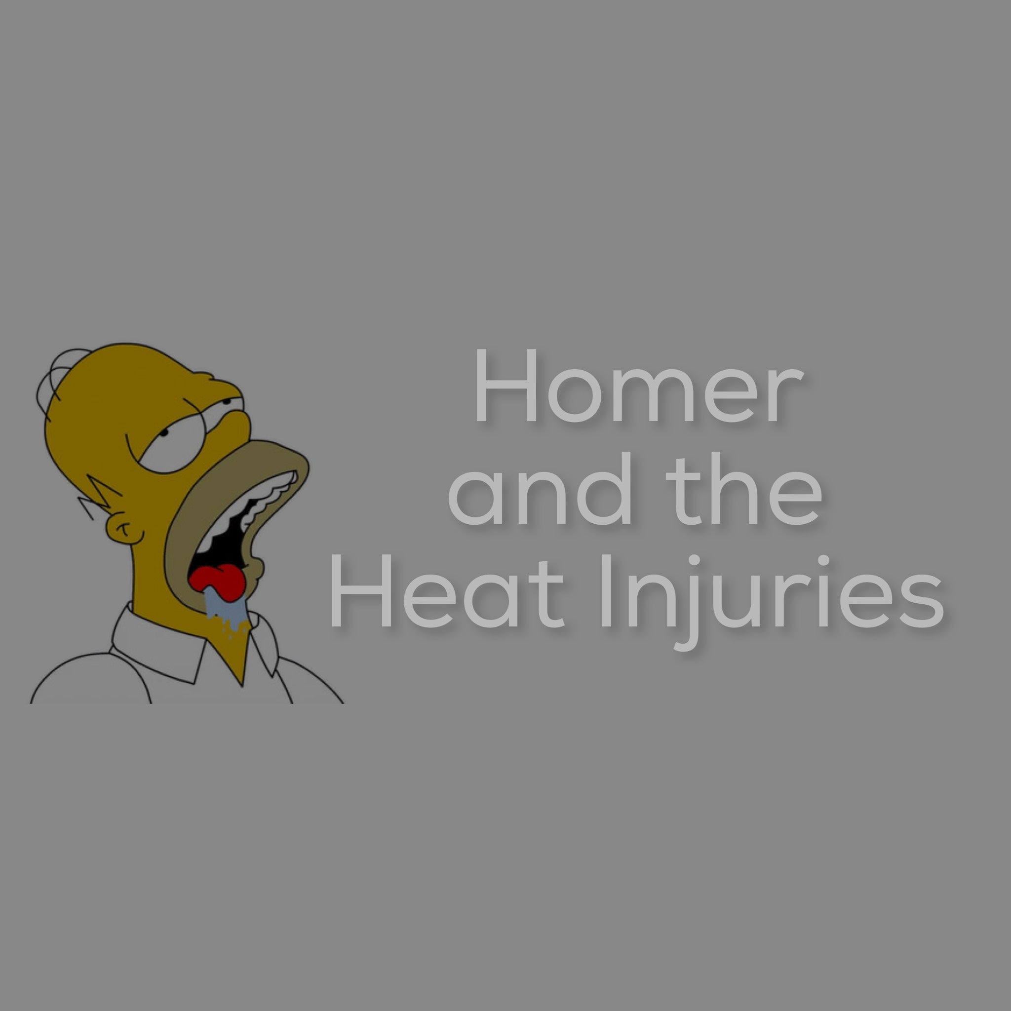 Homer and the Heat Injuries