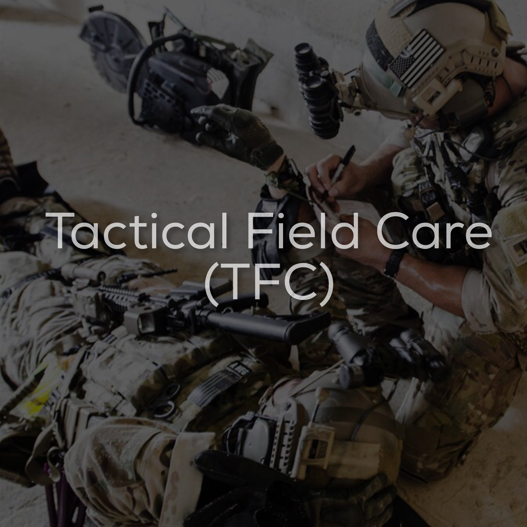 Tactical Field Care (TFC)
