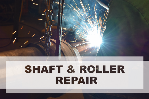 Shaft & Roller Repair