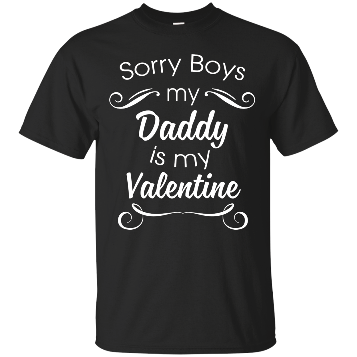 Sorry Boys Daddy Is My Valentine Cute Valentine S Day Shirt Funny