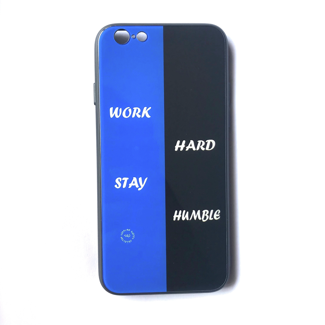 'Work Hard, Stay Humble' - iPhone 6/6s case