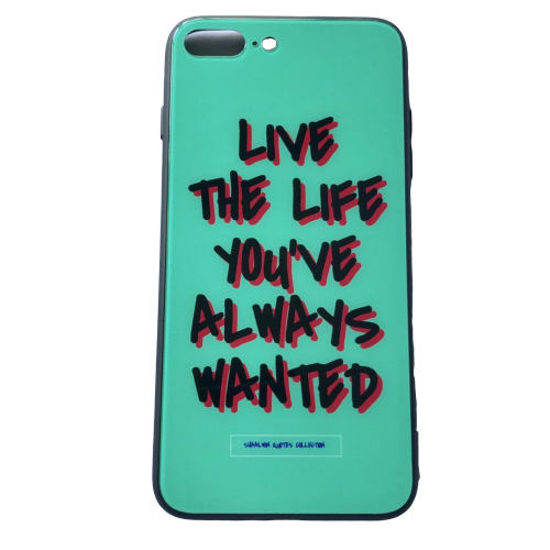 'Live The Life You've Always Wanted' - iPhone 7/8 Plus case