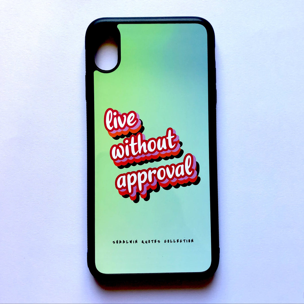 """Live Without Approval"" - iPhone 11 XS Max case"