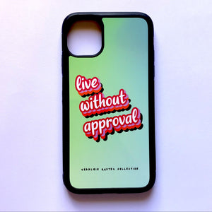 """Live Without Approval"" - iPhone 11 case"