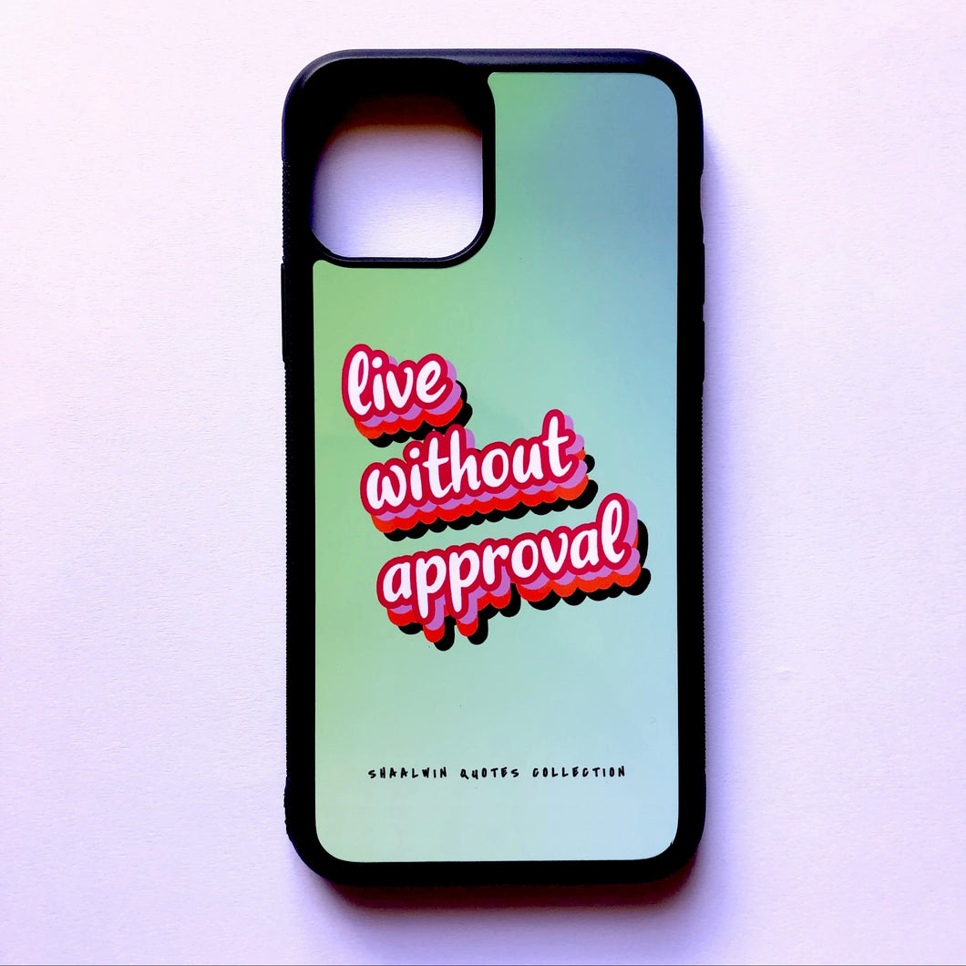 """Live Without Approval"" - iPhone 11 Pro Max case"