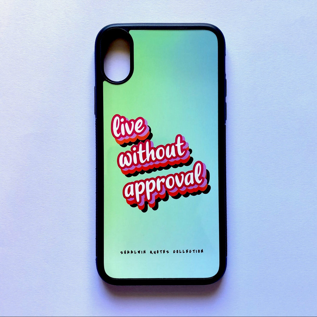 """Live Without Approval"" - iPhone X case"