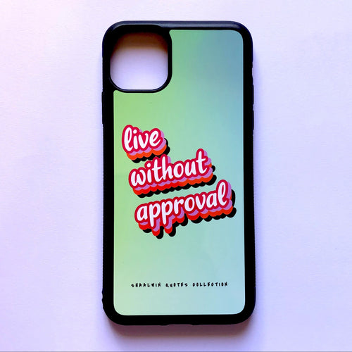 """Live Without Approval"" - iPhone 11 Pro case"