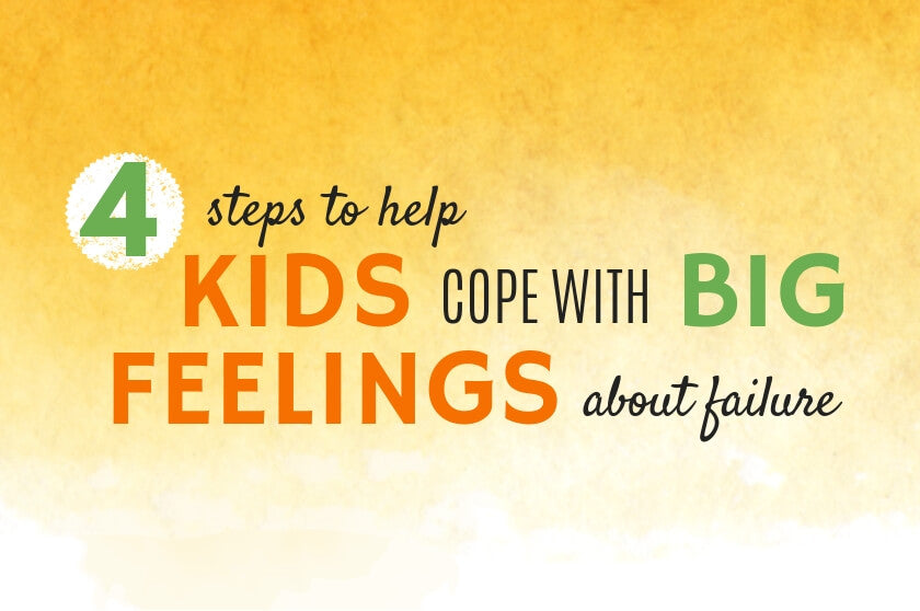 4 Steps to Help Kids Cope with Feelings About Failure