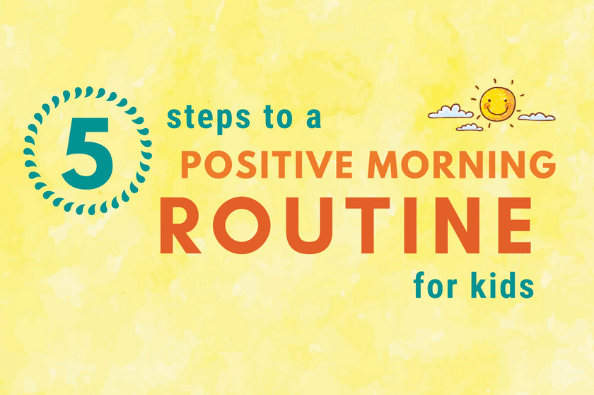 5 steps to a positive morning routine for kids big life journal