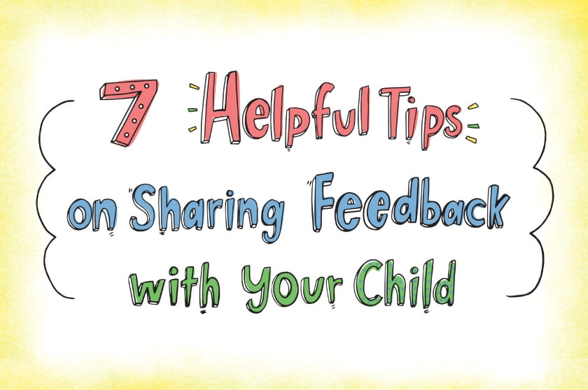 7 Helpful Tips to Give Effective Feedback to Your Child