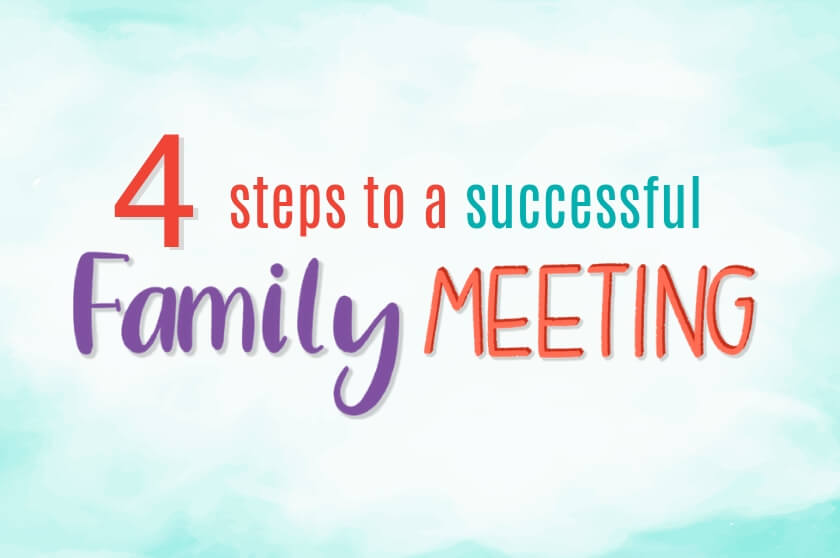 4 Steps To a Successful Family Meeting