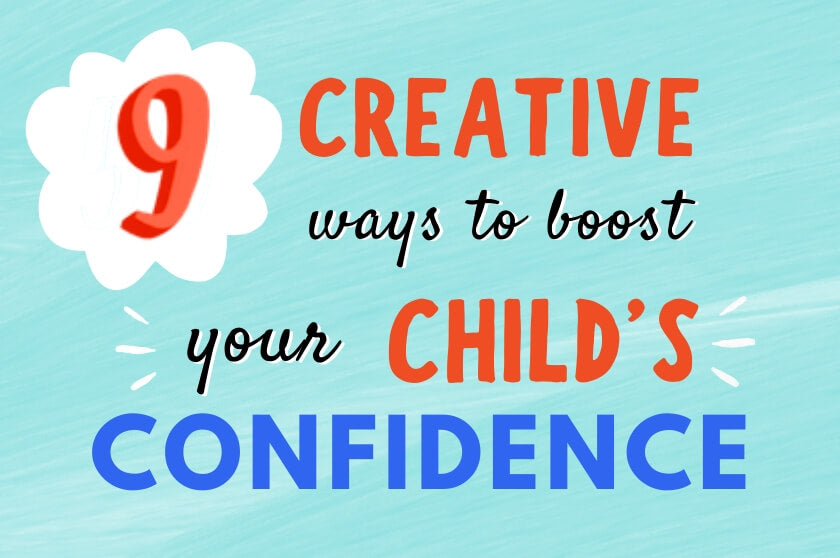 9 Creative Ways to Boost Your Child's Confidence
