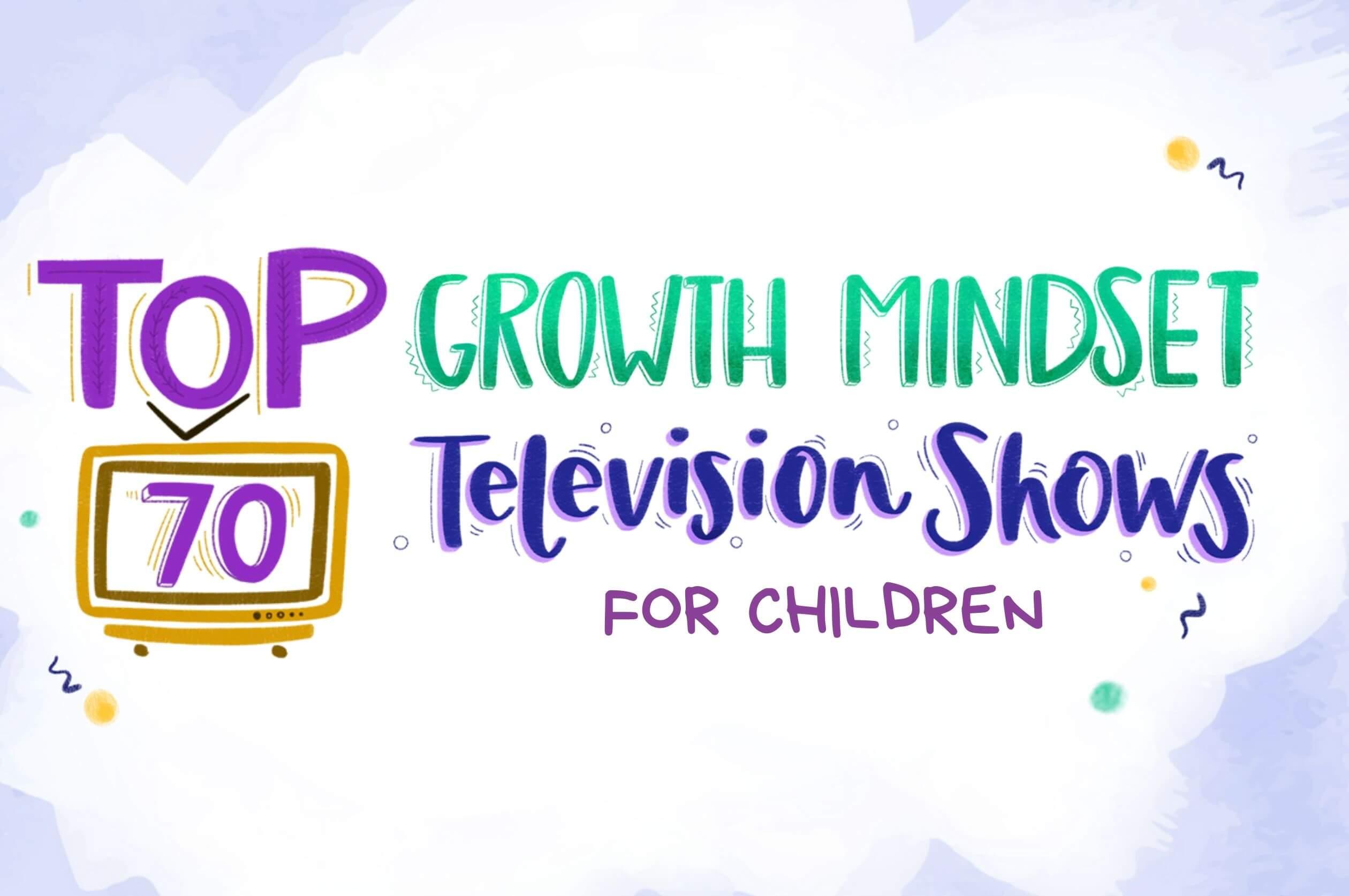 Top 70 Growth Mindset Television Shows
