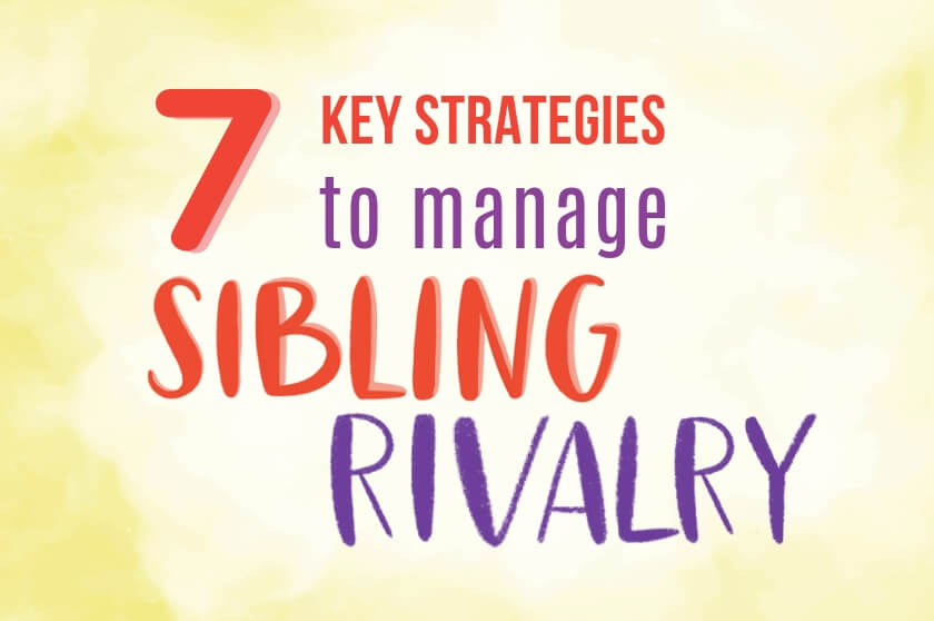 7 Key Strategies to Manage Sibling Rivalry