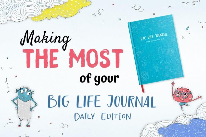 How to Make the Most of Big Life Journal—Daily Edition