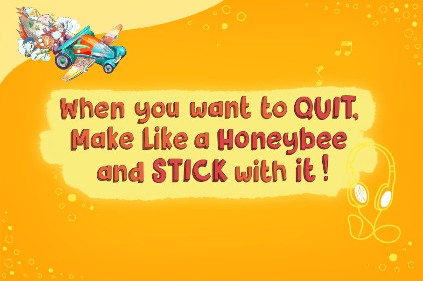 EP 27 - When you want to QUIT, Make like a Honeybee and STICK with it!