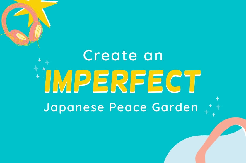 Big Life Kids Episode 25 - Create an Imperfect Japanese Peace Garden