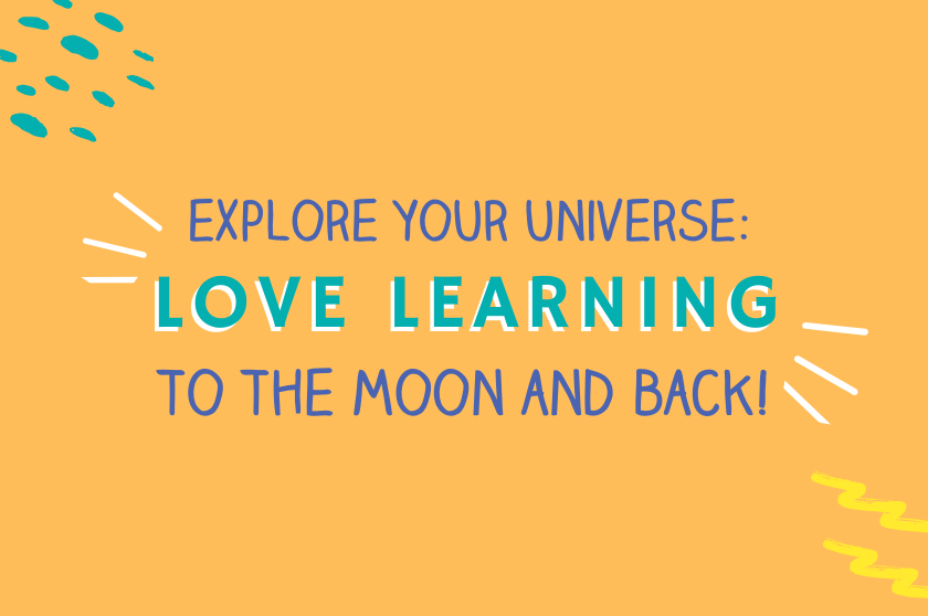 EP 15 - Explore Your Universe: Love Learning to the Moon and Back!