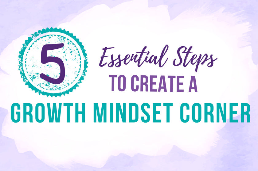 5 Essential Steps to Create a Growth Mindset Corner