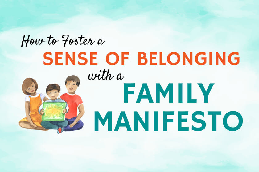How to Foster a Sense of Belonging with a Family Manifesto