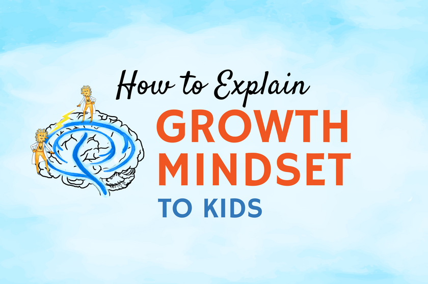 How to Explain Growth Mindset to Kids: Neuroplasticity Activities