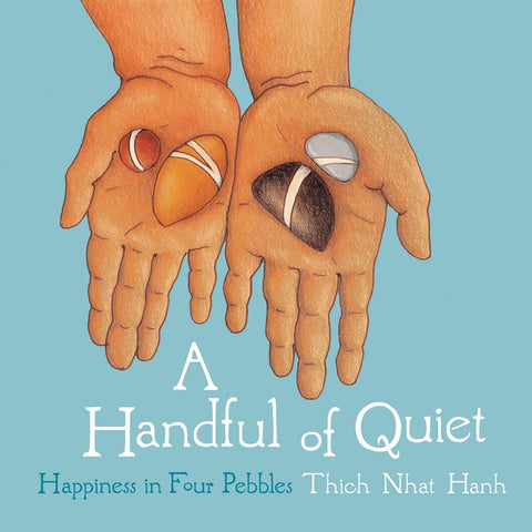 A Handful of Quiet_ Happiness in Four Pebbles