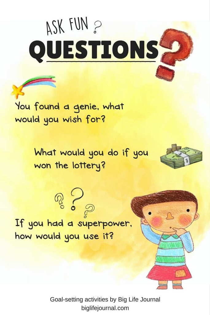 Ask fun questions when setting goals together with your children or students.
