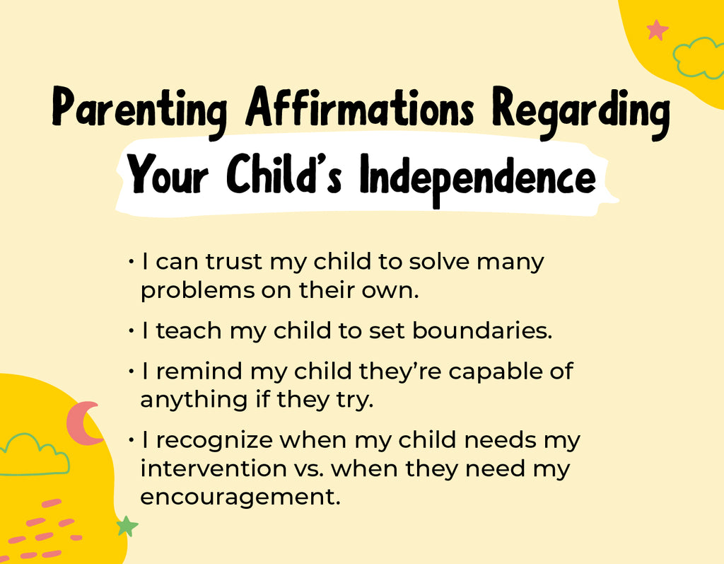 Parenting Affirmations Regarding Your Child's Independence
