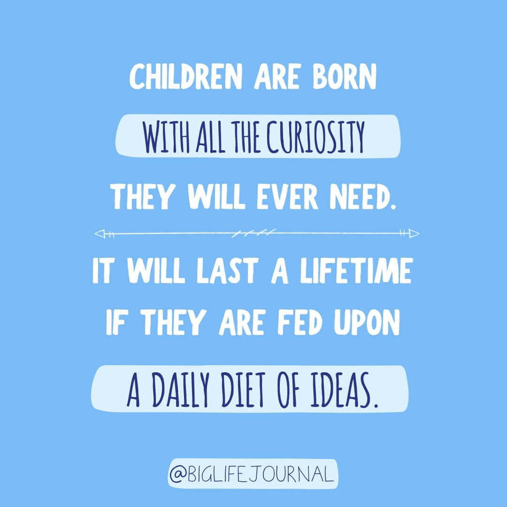 Children are born with all the curiousity