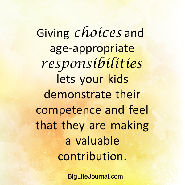 To build lasting self-esteem give your child choices and age-appropriate responsibilities