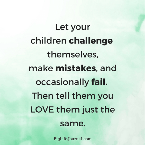 To build lasting self-esteem let your kids challenge themselves and make mistakes.