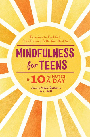 Mindfulness for Teens in 10 Minutes a Day