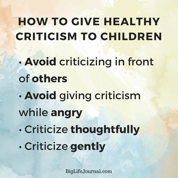 To build lasting self-esteem give healthy criticism to children.