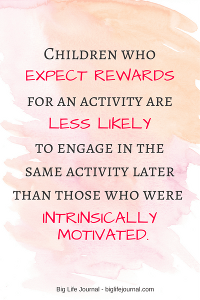 According to research, children who expect rewards for an activity are less likely to engage in the same activity later than those who were intrinsically motivated.
