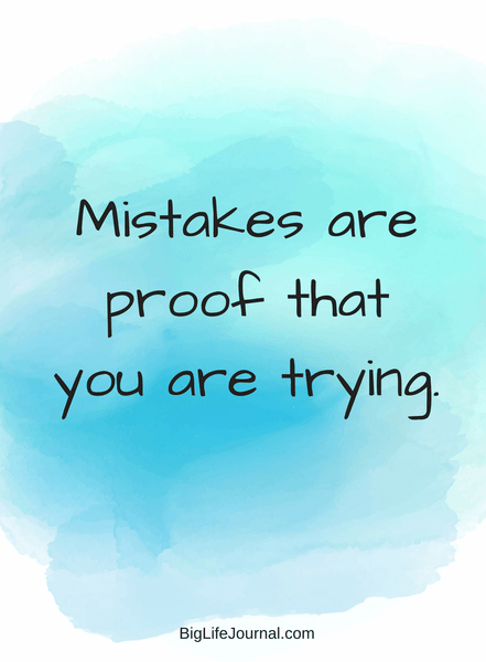 """Mistakes are proof that you are trying."" Inspirational quote for kids and adults."