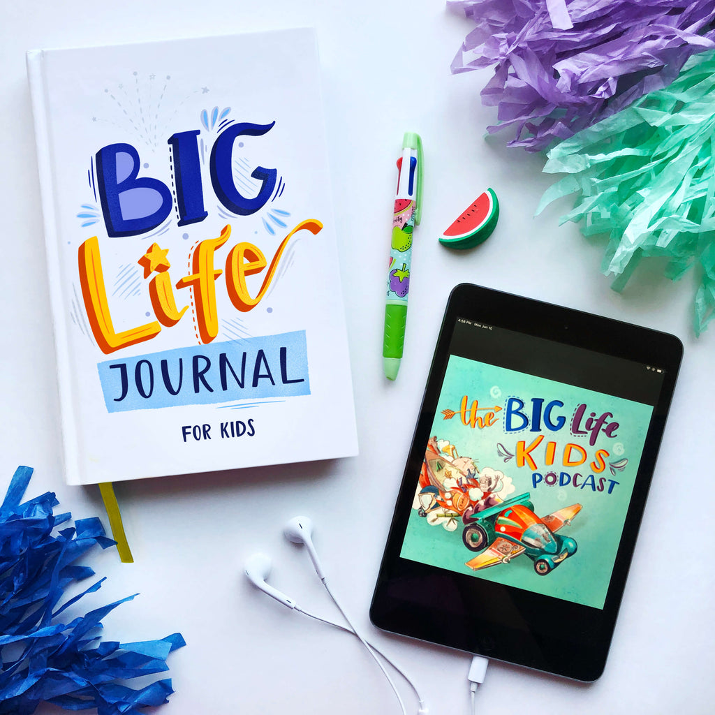 Big Life Journal - Big Life Kids Podcast