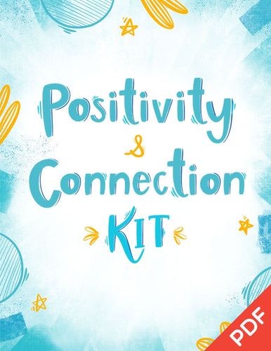 Positivity & Connection Kit PDF (ages 5-11)