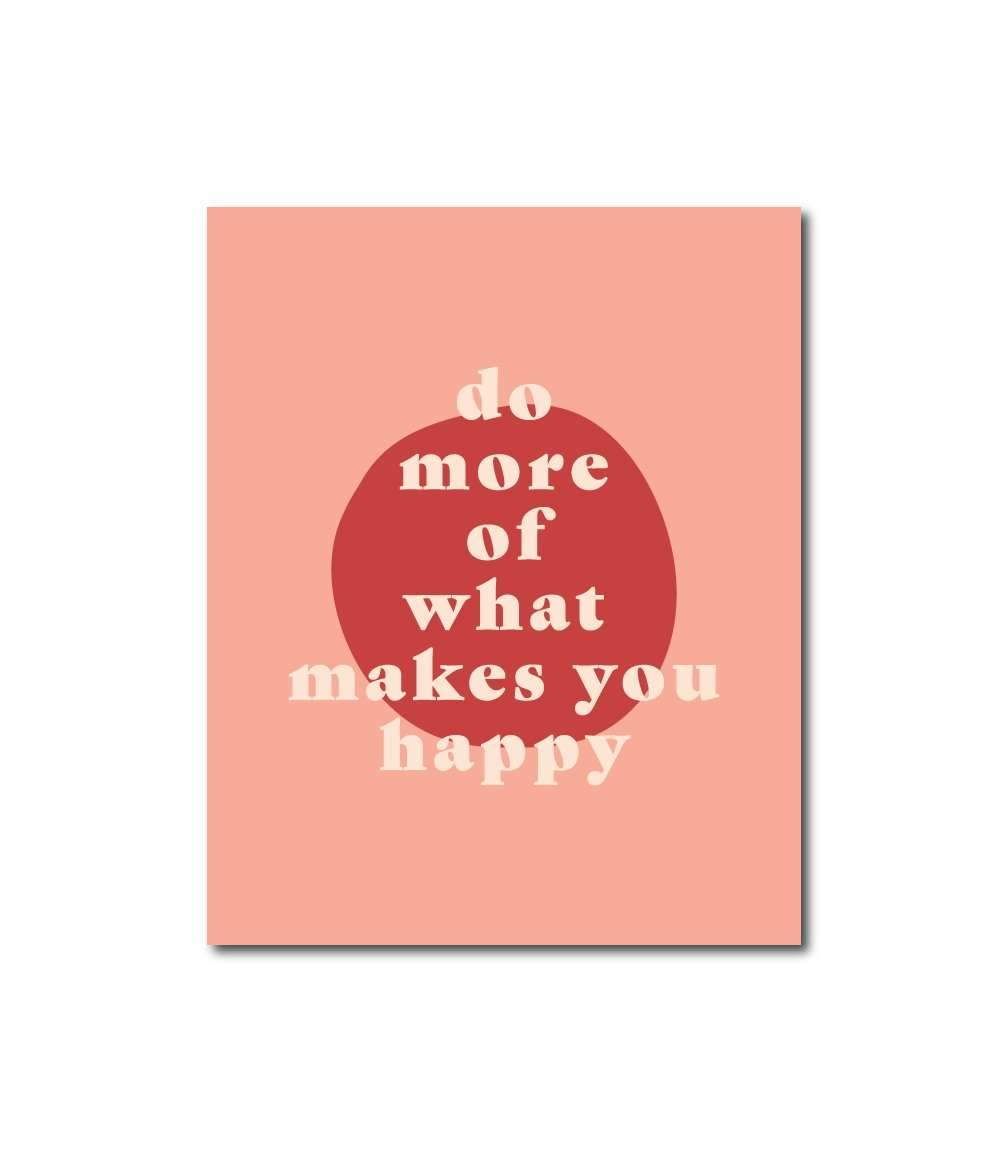 Black Lab Studio - Do More Of What Makes You Happy Wall Art Print - 8X10