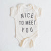 Nice to Meet You Onesie
