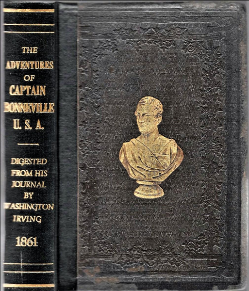 The Adventures of Captain Bonneville in the Rocky Mountains and the Far West by Washington Irving.