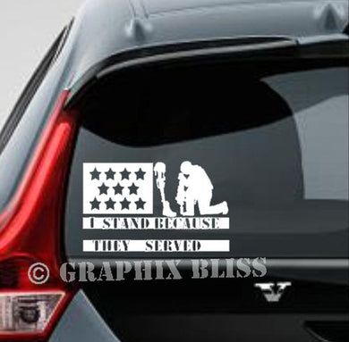 I Stand Because They Served Patriotic Car Decal
