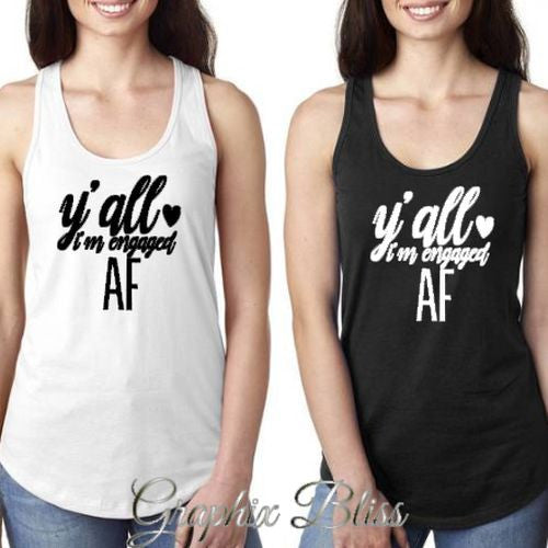 Ya'll I'm Engaged AF Bachelorette Party Women's Tank Top