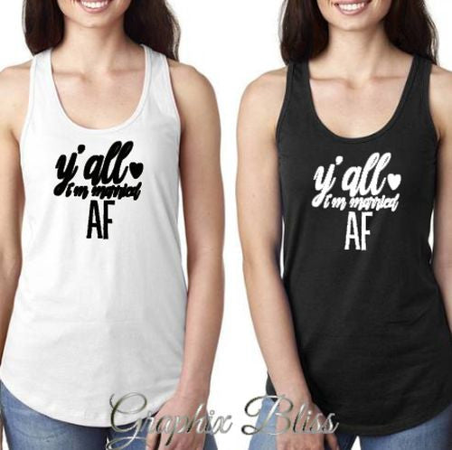 Ya'll I'm Married AF Bachelorette Party Women's Tank Top