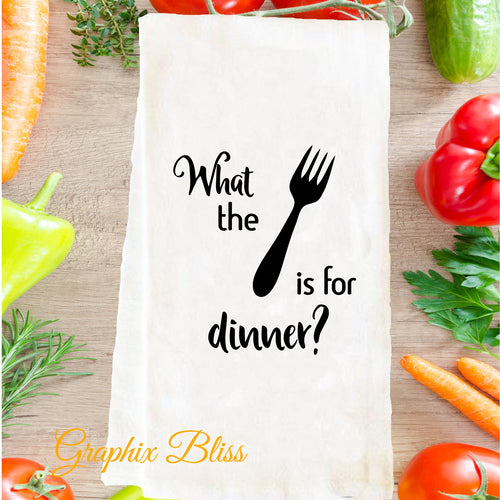 What The Fork Is For Dinner Flour Sack Tea Towel