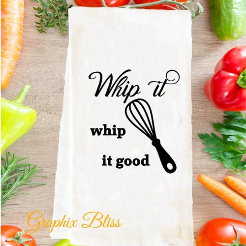 Whip It Good Flour Sack Tea Towel